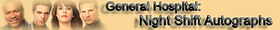General Hospital: Night Shift Autographs (Banner)