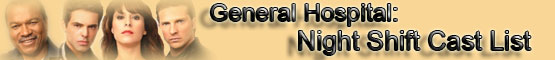 General Hospital: Night Shift Cast (Banner)