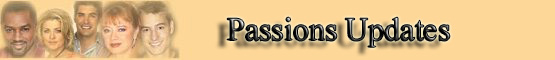 Passions Update banner