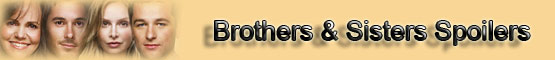 Brothers and Sisters Spoilers Page banner