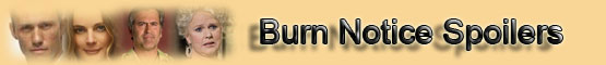 Burn Notice Spoilers Page banner