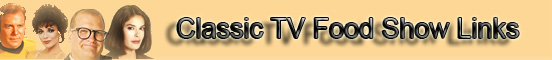 Classic TV Food Show Links banner