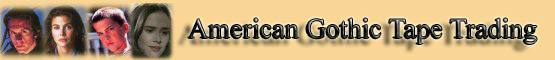 American Gothic Tape & DVD Trading banner