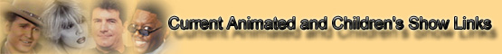 Current Animated or Children's Shows Links banner