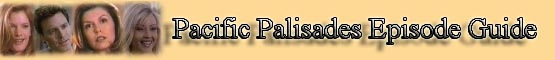 Pacific Palisades Episode List banner