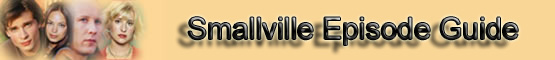 Smallville Episode Guide Banner