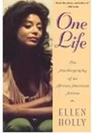 One Life: An Autobiography of an African American Actress by Ellen Holly