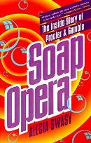 Soap Opera: The Inside Story of Procter & Gamble book cover