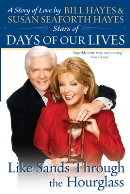 Like Sands Through the Hourglass: A Story of Love (Paperback) by Bill Hayes & Susan Seaforth Hayes