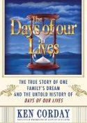 The Days of our Lives: The True Story of One Family's Dream and the Untold History of Days of our Lives [Hardcover]