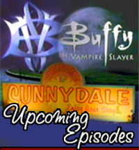 Buffy The Vampire Slayer Upcoming Episodes