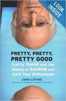 Pretty, Pretty, Pretty Good: Larry David and the Making of Seinfeld and Curb Your Enthusiasm Paperback by Josh Levine cover