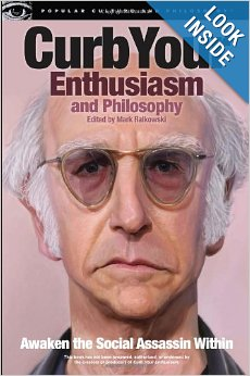 Curb Your Enthusiasm and Philosophy: Awaken the Social Assassin Within- Paperback by Mark Ralkowski cover