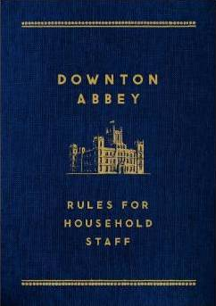 Downton Abbey: Rules for Household Staff book cover