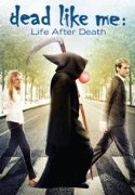 Dead Like Me: Life After Death DVD cover