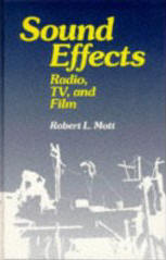 Sound Effects: Film, TV & Radio book cover