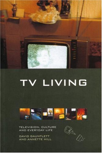 TV Living: Television, Culture and Every Day Life book cover