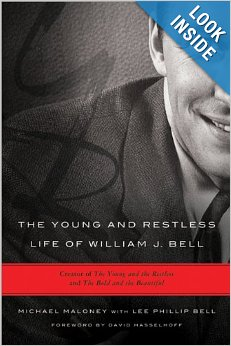 The Young and Restless Life of William J. Bell: Creator of The Young and the Restless and The Bold and the Beautiful Hardcover
