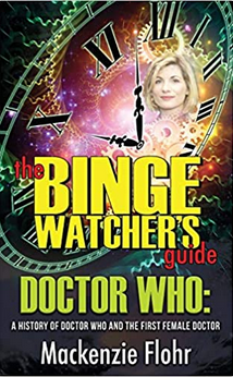 The Binge Watcher's Guide Doctor Who: A History of Doctor Who and the First Female Doctor book cover