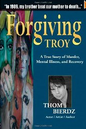 Forgiving Troy: A True Story of Murder, Mental Illness and Recovery book cover
