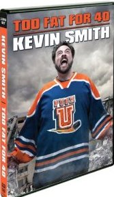 Kevin Smith: Too Fat For 40 DVD cover