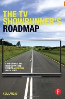 The TV Showrunner's Roadmap: 21 Navigational Tips for Screenwriters to Create and Sustain a Hit TV Series [Paperback]
